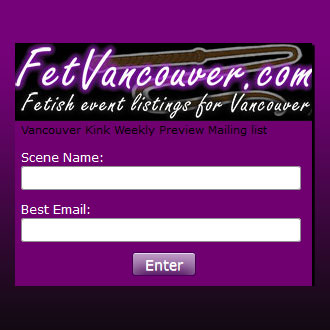 FetVancouver.com Vancouver Kink Weekly Sign Up!